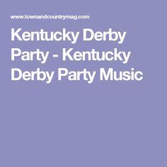 Kentucky Derby Party - Kentucky Derby Party Music