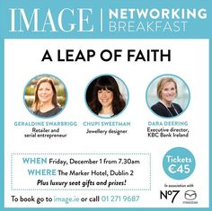 Join us for our final IMAGE Networking Breakfast of 2017 - A Leap Of Faith. We will be joined be our Lifetime Achievement Winner 2017 @geraldineswarbrigg  a serial entrepreneur and retailer @chupisweetman  founder of award winning jewellery brand @chupi and Dara Deering Executive Director of KBC Bank Ireland. We will kick things off at 7.30am on December 1 @themarkerhotel where there will be plenty of festive feels fabulous gifts and networking opportunities. To book tickets log onto…