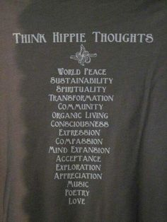 Hippie...the world would be pretty awesome if more people were like this truly!