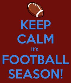 'KEEP CALM it's  FOOTBALL SEASON!' Poster