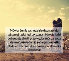 Mówią że nie wchodzi się dwa razy do... Life Lessons, Sad, Quotes, Inspiration, Life, Qoutes, Biblical Inspiration, Life Lessons Learned, Quotations