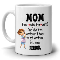 Makes a wonderful holiday gift for Mothers Day and mom's birthday. High quality ceramic mug. Microwave and dishwasher Safe. Will not fade! Custom made in 2 business days! Printed on Both Sides - in the USA. Gifts In A Mug, Gifts For Mom, Weird Gifts, Both Sides, Mug Printing, Awesome Gifts, Mom Birthday, Mother Day Gifts
