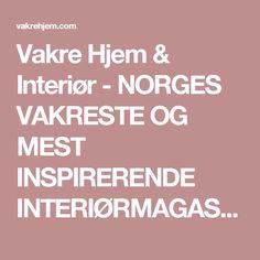 Vakre Hjem & Interiør - NORGES VAKRESTE OG MEST INSPIRERENDE INTERIØRMAGASINVakre Hjem & Interiør | NORGES VAKRESTE OG MEST INSPIRERENDE INTERIØRMAGASIN