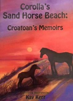 Corolla's Sand Horse Beach: Croatoan's Memoirs  Croatoan is a real wild Corolla horse that narrates the story of his life and how he left Sand Horse Beach to live in Smithfield, Va. He educates the reader about his ancestors and the history of this special place. Explore his adventures, friends' struggles and his legacy.  Are you willing to help save these horses from extinction? #horsebooks #corollawildhorses #colonialspanishmustangs #bankerhorses #corolla #wildhorses #childrensbook…