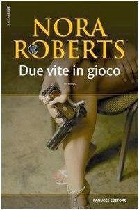 Babette legge per voi: Due vite in gioco, un Romantic suspense di Nora Ro...