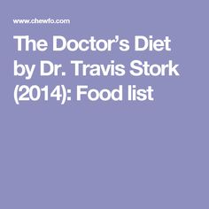 The Doctor's Diet by Dr. Travis Stork (2014): Food list