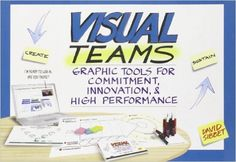 Visual Teams: Graphic Tools for Commitment, Innovation, and High Performance: Amazon.co.uk: David Sibbet: 9781118077436: Books