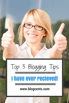 Top 3 blogging tips all bloggers should know about!