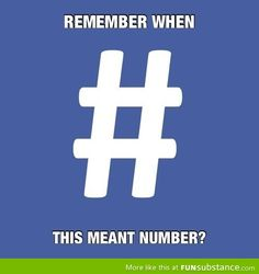 "That awkward moment when you're trying to explain hashtag and your brother pipes up, ""Wait, but isn't that the number symbol?""  True story.  I love my geeky brother. :)"