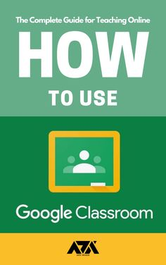 The Complete Guide for Teaching Online with Google Classroom for Teachers Use Google, Computer Internet, Google Classroom, Being Used, Teacher, Reading, Professor, Word Reading, Reading Books
