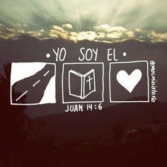 Yo soy el camino, y la verdad, y la vida; nadie veine al Padre, sino por mi.