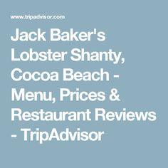 Jack Baker's Lobster Shanty, Cocoa Beach - Menu, Prices & Restaurant Reviews - TripAdvisor