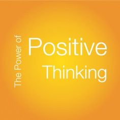 Using the power of positive thinking is part of creating your best life . . .