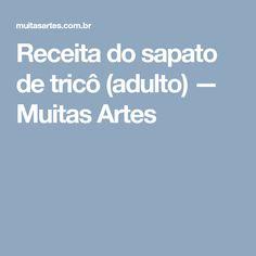 Receita do sapato de tricô (adulto) — Muitas Artes