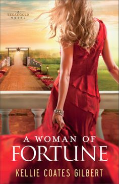 A Woman of Fortune by @Kellie Coates Gilbert ~ Author ~ A Contemporary Fiction Review @Revell Books