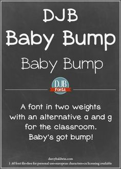 DJB Baby Bump - Free for Personal Use Font, CU license available. Contains European Language Characters and alternative a, g, J, and I for classroom use.