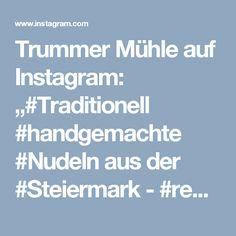 """Trummer Mühle auf Instagram: """"#Traditionell #handgemachte #Nudeln aus der #Steiermark - #regional & #nachhaltig - enjoy your life with our #pasta"""" • Instagram Regional, Instagram Posts, Pasta, Traditional, Noodles, Kids, Pasta Recipes"""