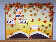 Fall themed bulletin board ~ Fall into Gods Word ~ II Timothy 3:16
