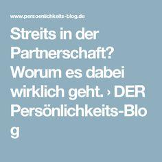 Streits in der Partnerschaft? Worum es dabei wirklich geht. › DER Persönlichkeits-Blog
