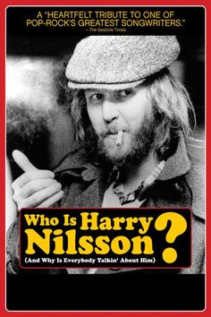 Who Is Harry Nilsson (And Why Is Everybody Talkin' About...: Who Is Harry Nilsson (And Why Is Everybody Talkin' About Him?) -… #Documentary