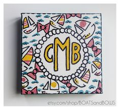 preppy Boats and Bows monogrammed canvas!