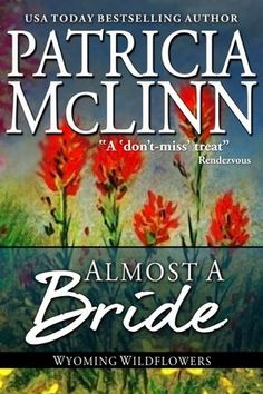 Instafreebie - Claim a free copy of Almost a Bride (Wyoming Wildflowers)  #romance #contemporary #womensfiction