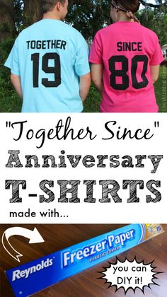 """Together Since"" T-Shirts - Such a great idea for an anniversary gift! Freezer Paper: who knew that it's great for stenciling on fabric?! Find the tutorial here!"