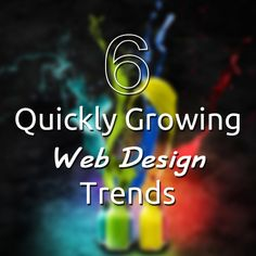 6 Quickly Growing Web Design Trends : http://blog.eukhost.com/webhosting/6-quickly-growing-web-design-trends/