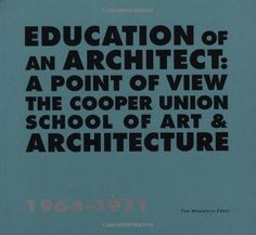 Education of an Architect: Point of View - The Cooper Union School of Art & Architecure by John Hejduk