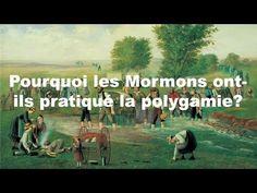 Pourquoi les Mormons ont-ils pratiqué la polygamie?