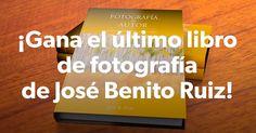 ¡Gana el último libro de fotografía de José Benito Ruiz!