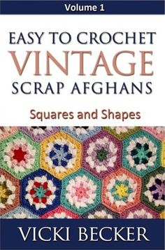 Easy to Crochet Vintage Scrap Afghans