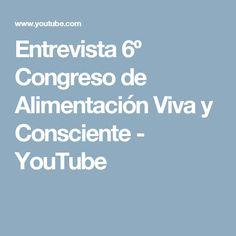 Entrevista 6º Congreso de Alimentación Viva y Consciente - YouTube