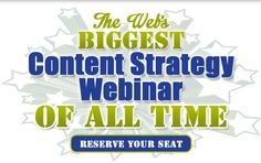The Web's Biggest Content Strategy Webinar of ALL TIME!