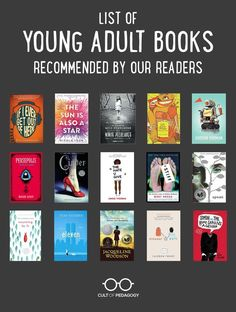 YA Books Recommended by Cult of Pedagogy Readers - In May of I asked the readers of this site to recommend books for teen and young adult readers. It's a list that covers so many genres and has the potential to turn so many students into lifelong readers. Best Books For Teens, Best Books To Read, Ya Books, Book Club Books, Library Books, Book Lists, Teenage Books To Read, Reading Lists, 8th Grade Reading List