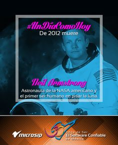 #UnDíaComoHoy 25 de agosto pero de 2012 muere Neil Armstrong, astronauta de la NASA americano, y el primer ser humano en pisar la Luna.