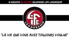 LES 10 RAISONS DE NE PAS REJOINDRE LIFE LEADERSHIP