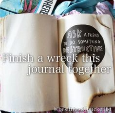 Wreck this journal, love this idea kinda thing for our bucket list big princess book!! Every time we complete one on the back of the page we made a wish we scrapbook the pictures, evidence etc... :))