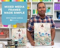 Mixed Media Frames Made Simple with Frank Garcia Rubber Stamping Techniques, Craft Projects For Adults, School Gifts, Do It Yourself Home, Easy Gifts, Cardmaking, Make It Simple, Mixed Media, Frames