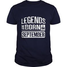 Legends are born in September #September #Legends are born. Month t-shirts,Month sweatshirts, Month hoodies,Month v-necks,Month tank top,Month legging.