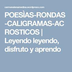 POESÌAS-RONDAS-CALIGRAMAS-ACROSTICOS | Leyendo leyendo, disfruto y aprendo