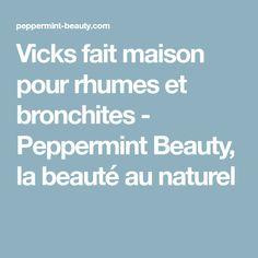 Vicks fait maison pour rhumes et bronchites - Peppermint Beauty, la beauté au naturel