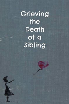 Grieving the Death of a Sibling