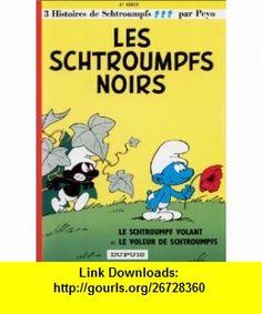 Les Schtroumpfs Noir (9782800101088) Peyo, Y. Delporte , ISBN-10: 2800101083  , ISBN-13: 978-2800101088 ,  , tutorials , pdf , ebook , torrent , downloads , rapidshare , filesonic , hotfile , megaupload , fileserve