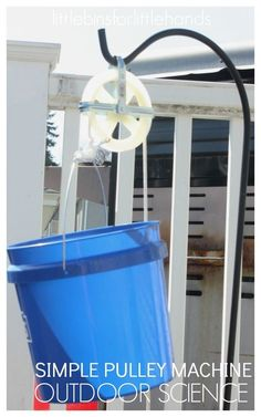 Homemade Outdoor Pulley Play Idea Simple Machines
