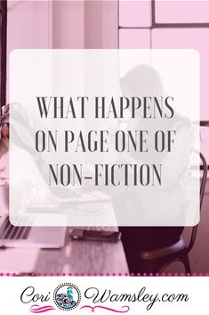 What Happens on Page One of Nonfiction – Cori Wamsley Writing Genres, Fiction Writing, Writing Advice, Writing A Book, Writing Prompts, Non Fiction, Readers Notebook, Professional Writing, Business Writing