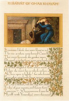 Page from an illuminated manuscript of the Rubaiyat of Omar Khayyam, watercolour, bodycolour and gold leaf. Calligraphy and ornamentation by William Morris, illustrations by Edward Burne-Jones. 1870s.  Wikimedia.