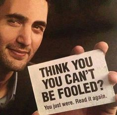 Think you you can't be fooled?