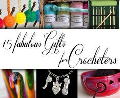 15 Fabulous Gifts for Crocheters