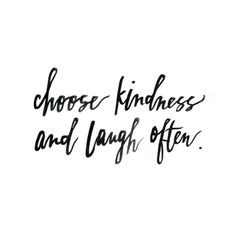 kindness + laughter